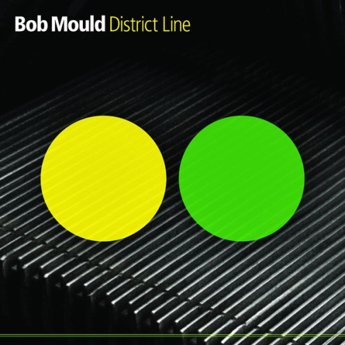 "Bob Mould's 7th solo album, ""District Line"" (ANTI- Records)"